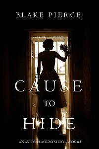 Blake Pierce -Cause to Hide