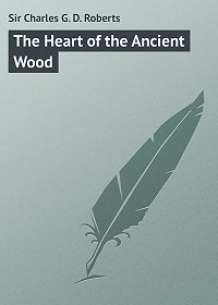 Charles Roberts -The Heart of the Ancient Wood