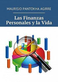 Maurisio Pantokha Agirre -Las Finanzas Personales y la Vida