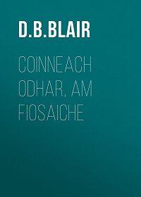 D. B. Blair -Coinneach Odhar, Am Fiosaiche