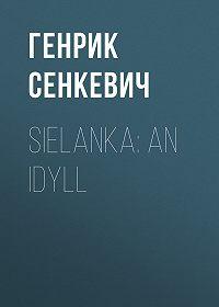 Генрик Сенкевич -Sielanka: An Idyll