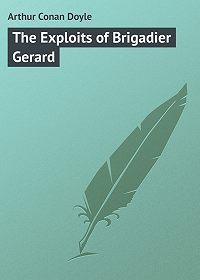 Arthur Conan Doyle - The Exploits of Brigadier Gerard