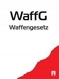 Österreich - Waffengesetz – WaffG