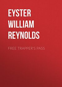 William Eyster -Free Trapper's Pass