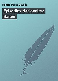 Benito Pérez -Episodios Nacionales: Bailén