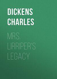 Charles Dickens -Mrs. Lirriper's Legacy