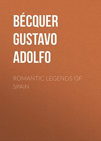 Gustavo Bécquer -Romantic legends of Spain