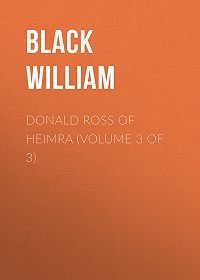 William Black -Donald Ross of Heimra (Volume 3 of 3)