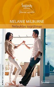 Melanie Milburne -Nelauktas sugrįžimas