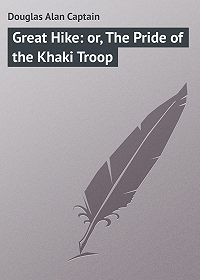 Alan Douglas -Great Hike: or, The Pride of the Khaki Troop