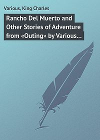 Various -Rancho Del Muerto and Other Stories of Adventure from «Outing» by Various Authors