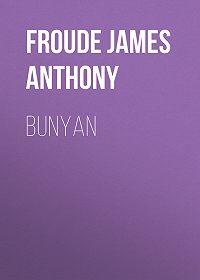 James Froude -Bunyan