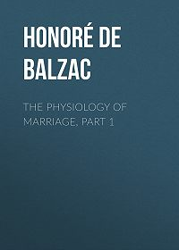 Honoré de -The Physiology of Marriage, Part 1