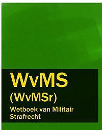 Nederland -Wetboek van Militair Strafrecht – WvMS (WvMSr)