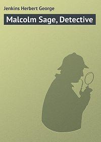 Herbert Jenkins -Malcolm Sage, Detective