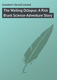 Harold Goodwin -The Wailing Octopus: A Rick Brant Science-Adventure Story