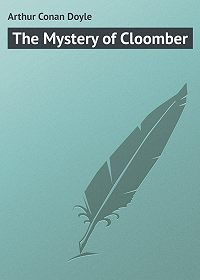 Arthur Conan Doyle -The Mystery of Cloomber