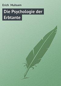 Erich Muhsam - Die Psychologie der Erbtante