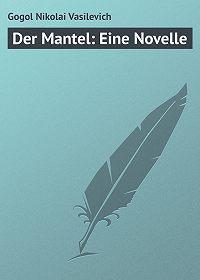 Nikolai Gogol -Der Mantel: Eine Novelle