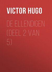 Victor Hugo -De Ellendigen (Deel 2 van 5)