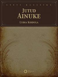 Lydia Koidula -Jutud. Ainuke