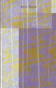 Rein Raud -Hector ja Bernard