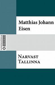 Matthias Johann -Narvast Tallinna