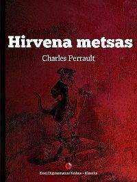 Charles Perrault -Hirvena metsas