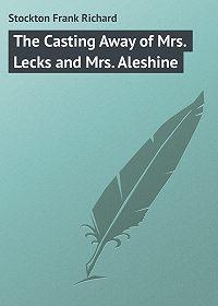 Frank Stockton -The Casting Away of Mrs. Lecks and Mrs. Aleshine