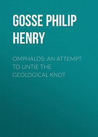Philip Gosse -Omphalos: An Attempt to Untie the Geological Knot