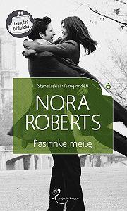 Nora Roberts -Pasirinkę meilę