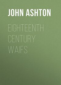John Ashton -Eighteenth Century Waifs