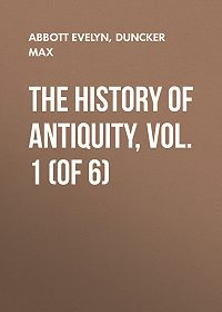 Max Duncker -The History of Antiquity, Vol. 1 (of 6)