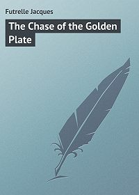 Jacques Futrelle -The Chase of the Golden Plate