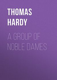 Thomas Hardy -A Group of Noble Dames