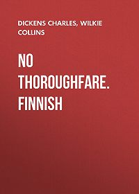 Charles Dickens -No thoroughfare. Finnish