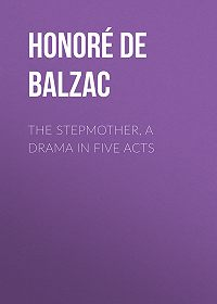 Honoré de -The Stepmother, A Drama in Five Acts