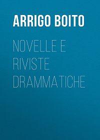 Arrigo Boito -Novelle e riviste drammatiche