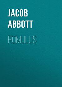 Jacob Abbott -Romulus