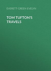 Evelyn Everett-Green -Tom Tufton's Travels