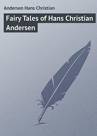 Andersen Hans -Fairy Tales of Hans Christian Andersen