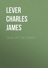 Charles Lever -Tales of the Trains