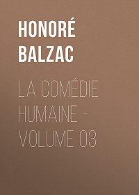 Honoré de -La Comédie humaine – Volume 03