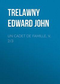 Edward Trelawny -Un Cadet de Famille, v. 2/3