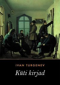 Ivan Turgenev - Küti kirjad