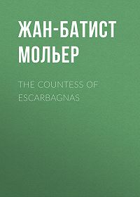 Жан-Батист Мольер -The Countess of Escarbagnas