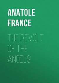 Anatole France -The Revolt of the Angels