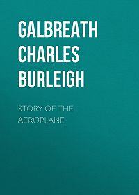 Charles Galbreath -Story of the Aeroplane