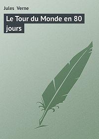 Jules Verne -Le Tour du Monde en 80 jours