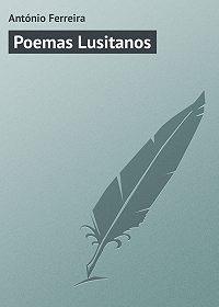 António Ferreira - Poemas Lusitanos